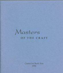 MASTERS OF THE CRAFT: WORKS BY INSTRUCTORS OF BOOK ARTS.