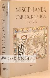 MISCELLANEA CARTOGRAPHICA. CONTRIBUTIONS TO THE HISTORY OF CARTOGRAPHY. C. Koeman