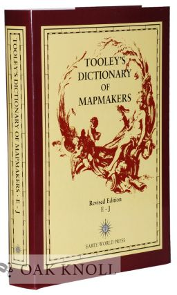 TOOLEY'S DICTIONARY OF MAPMAKERS, REVISED EDITION, E-J