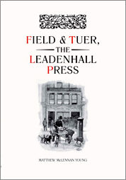 FIELD & TUER, THE LEADENHALL PRESS: A CHECKLIST. Matthew McLennan Young