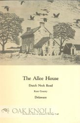 THE ALLEE HOUSE, DUTCH NECK ROAD, KENT COUNTY, DELAWARE.