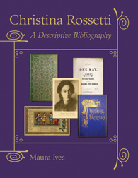 CHRISTINA ROSSETTI: A DESCRIPTIVE BIBLIOGRAPHY