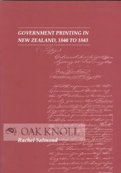 GOVERNMENT PRINTING IN NEW ZEALAND, 1840 TO 1843. Rachel Salmond