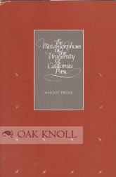 THE METAMORPHOSES OF THE UNIVERSITY OF CALIFORNIA PRESS. August Frug&eacute