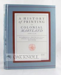 HISTORY OF PRINTING IN COLONIAL MARYLAND 1686-1776. Lawrence C. Wroth