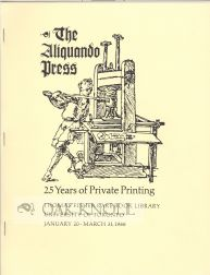 THE ALIQUANDO PRESS: 25 YEARS OF PRIVATE PRINTING.