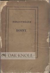 CATALOGUE DE LA RICHE BIBLIOTHEQUE DE ROSNY
