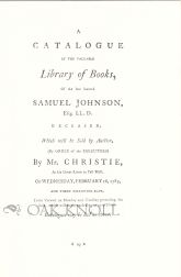 SALE CATALOGUES OF THE LIBRARIES OF SAMUEL JOHNSON, HESTER LYNCH THRALE (MRS. PIOZZI) AND JAMES...