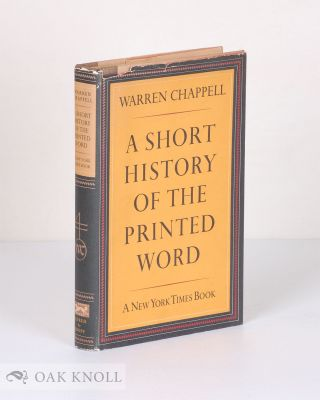 A SHORT HISTORY OF THE PRINTED WORD. Warren Chappell