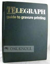 DAILY TELEGRAPH MAGAZINE GUIDE TO GRAVURE PRINTING. Otto M. Lilien