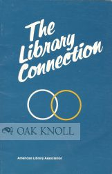 THE LIBRARY CONNECTION, ESSAYS WRITTEN IN PRAISE OF PUBLIC LIBRARIES.