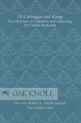 OF CABBAGES AND KINGS: RECOLLECTIONS OF COLLECTORS AND COLLECTING. Charles Ryskamp