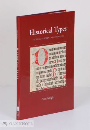 HISTORICAL TYPES FROM GUTENBERG TO ASHENDENE. Stan Knight