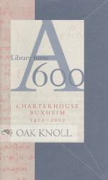 A LIBRARY TURNS 600: CHARTER HOUSE BUXHEIM 1402-2002.