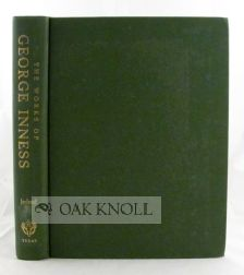 WORKS OF GEORGE INNESS, AN ILLUSTRATED CATALOGUE RAISONNE
