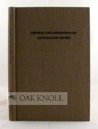 LIBRARIES AND NEIGHBORHOOD INFORMATION CENTERS. Carol L. Kronus, Linda Crowe
