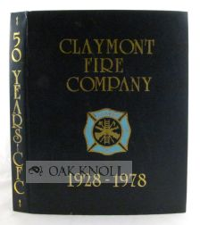 CLAYMONT FIRE COMPANY NO. 1, CLAYMONT, DELAWARE, JANUARY 5, 1928 - JANUARY 5, 1978, 50 YEARS OF DEDICATED SERVICE.