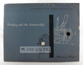 PRINTING AND THE AUTOMOBILE, AN EXHIBITION IN THE LAKESIDE PRESS GALLERIES