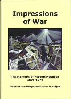 IMPRESSIONS OF WAR; THE MEMOIRS OF HERBERT HODGSON 1893-1974