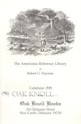 THE AMERICANA REFERENCE LIBRARY OF ROBERT G. HAYMAN. CATALOGUE 208.