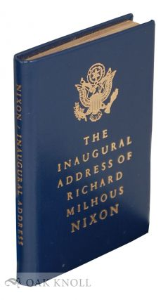 THE INAUGURAL ADDRESS OF RICHARD MILHOUS NIXON, PRESIDENT OF THE UNITED STATES