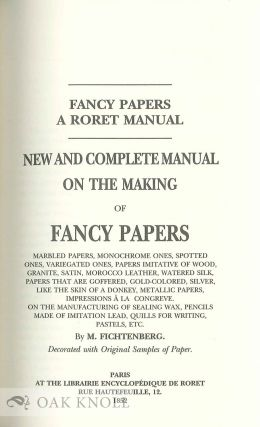 NEW AND COMPLETE MANUAL ON THE MAKING OF FANCY PAPERS BY M. FICHTENBERG