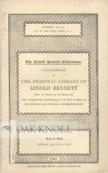 THE ARNOLD BENNETT COLLECTIONS. CATALOGUE OF THE PERSONAL LIBRARY OF ARNOLD BENNETT