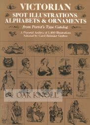 VICTORIAN SPOT ILLUSTRATIONS, ALPHABETS AND ORNAMENTS FROM PORRET'S TYPE CATALOG