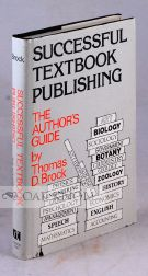SUCCESSFUL TEXTBOOK PUBLISHING: THE AUTHOR'S GUIDE. Thomas D. Brock.