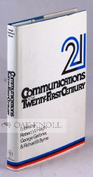 COMMUNICATIONS IN THE TWENTY-FIRST CENTURY