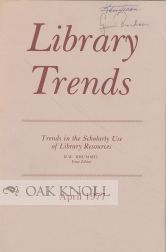LIBRARY TRENDS, TRENDS IN THE SCHOLARLY USE OF LIBRARY RESOURCES