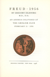 FREUD 1956: AN ADDRESS DELIVERED AT THE GROLIER CLUB, FEBRUARY 21, 1956