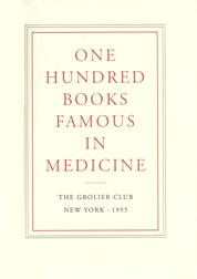 ONE HUNDRED BOOKS FAMOUS IN MEDICINE: THE GROLIER CLUB, NEW YORK
