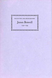 COLLECTING AND RECOLLECTING JAMES BOSWELL, 1740-1795