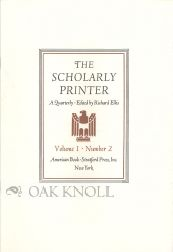 THE SCHOLARLY PRINTER, A QUARTERLY