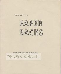 A REPORT ON PAPER BACKS. Richard Hoggart