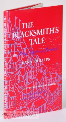 THE BLACKSMITH'S TALE OR ONCE UPON A FLOWER. Dana Phillips