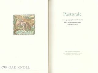 PASTORALE, WOOD-ENGRAVINGS BY LUCIEN PISSARRO, WITH AN INTRODUCTION BY JOHN BIDWELL, & A MEMOIR BY MIRIAM MACGREGOR.