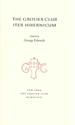 THE GROLIER CLUB ITER HIBERNICUM