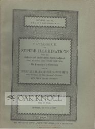 CATALOGUE OF THE SUPERB ILLUMINATIONS FROM THE COLLECTION OF THE LATE JOHN, LORD NORTHWICK (THE...