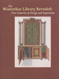 THE WINTERTHUR LIBRARY REVEALED: FIVE CENTURIES OF DESIGN AND INSPIRATION. Neville Thompson, Bert...
