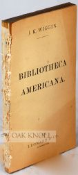 CATALOGUE OF THE PRIVATE LIBRARY OF THE LATE JOHN K. WIGGIN TO BE SOLD BY AUCTION ON TUESDAY,...