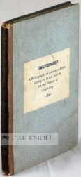 BIBLIOGRAPHY OF AMERICAN BOOKS RELATING TO PRINTS AND THE ART AND HISTORY OF ENGRAVING. ALSO OF...