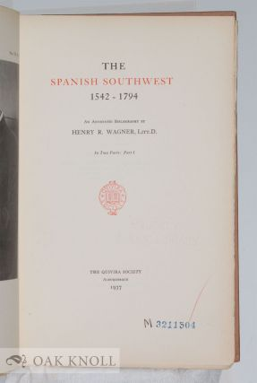 SPANISH SOUTHWEST, 1542-1794, AN ANNOTATED BIBLIOGRAPHY.