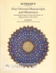 FINE ORIENTAL MANUSCRIPTS AND MINIATURES INCLUDING PROPERTY FROM THE ESTATE OF KING UMBERTO II OF ITALY.