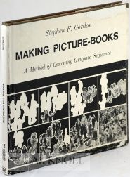 MAKING PICTURE BOOKS: A METHOD OF LEARNING GRAPHIC SEQUENCE. Stephen F. Gordon.