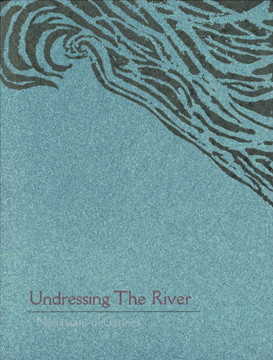 UNDRESSING THE RIVER