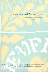 CELEBRATION AND REMEMBRANCE: COMMEMORATIVE TEXTILES IN AMERICA 1790-1990