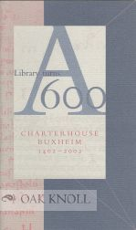 A LIBRARY TURNS 600: CHARTER HOUSE BUXHEIM 1402-2002