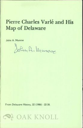 PIERRE CHARLES VARLÉ AND HIS MAP OF DELAWARE. John A. Munroe